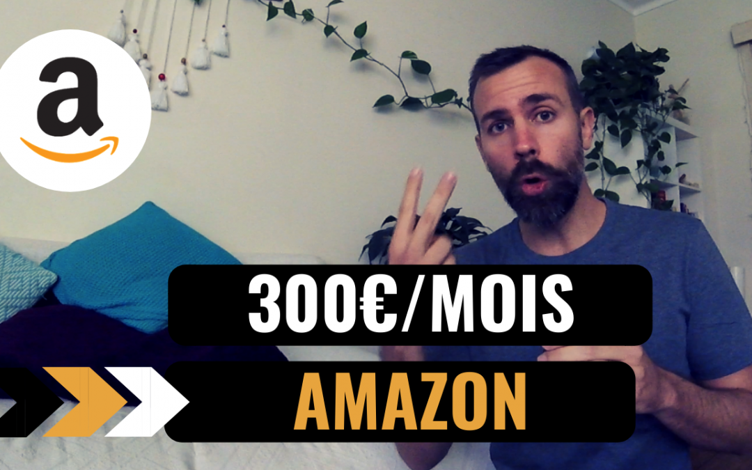 Affiliation Amazon – De 0 à 300€ par mois